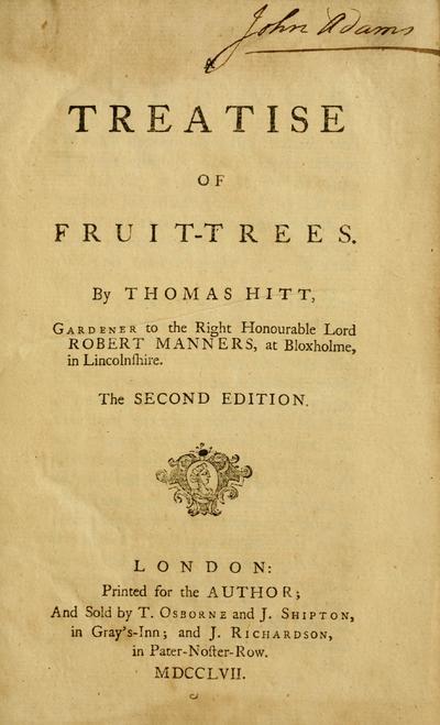 A treatise of fruit-trees / by Thomas Hitt ...