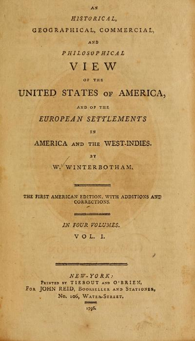 An historical, geographical, commercial, and philosophical view of the United States of America, and of the European settlements in America and the West-Indies.