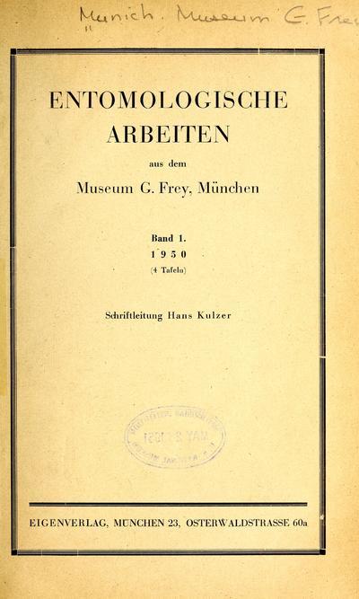 Entomologische Arbeiten aus dem Museum G. Frey Tutzing bei München.