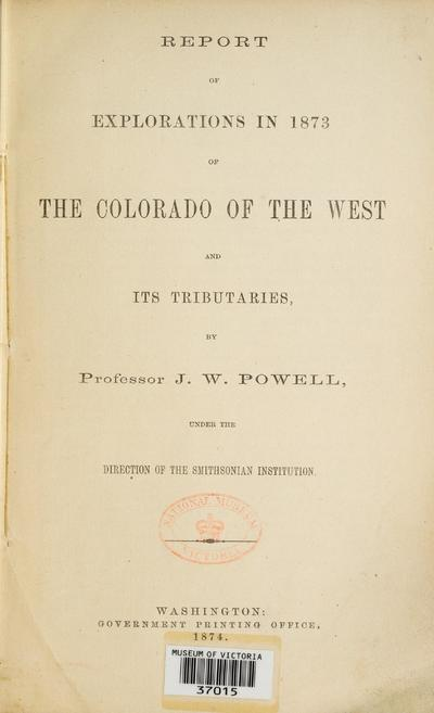 Report of the explorations in 1873 of the Colorado of the West and its tributaries /