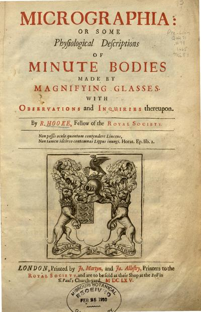 Micrographia, or, Some physiological descriptions of minute bodies made by magnifying glasses :with observations and inquiries thereupon /by R. Hooke ...
