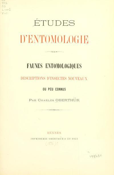 Études d'entomologie : Faunes entomologiques ; descriptions d'insectes nouveaux ou peu connus / par Charles Oberthür.