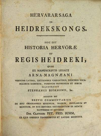 Hervararsaga ok Heidrekskongs :Hoc est. historia Hervorae et Regis Heidreki