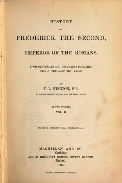 History of Frederick the Second, emperor of the Romans :from chronicles and documents published within the last ten years. 2