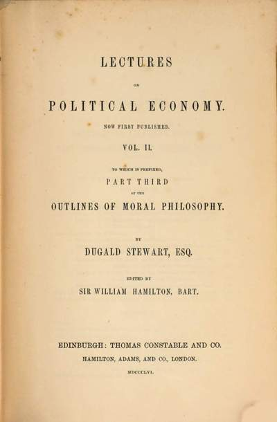 ˜Theœ collected works of Dugald Stewart. 9, Lectures on political economy ; Vol. 2