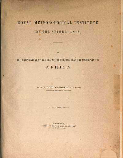 On the temperature of the sea at the surface near the south point of Africa :(Royal meteorological institute of the Netherlands.) By J. E. Cornelissen