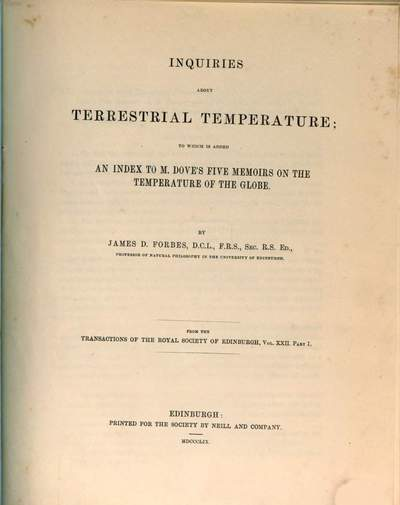 Inquiries about terrestrial temperature; to which is added an index to M. Dove's five memoirs on the temperature of the globe :(From the Transactions of the Roy. Soc. of Edinburgh, vol. XXII. part 1.)