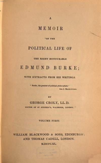 ˜Aœ memoir of the political life of the right honourable Edmund Burke :with extracts from his writings. 1