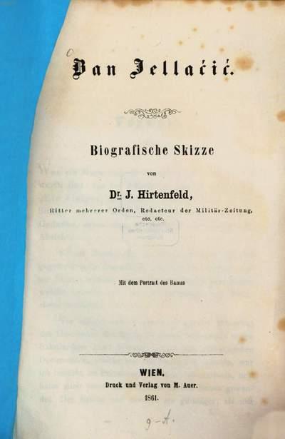 Ban Jellaćić :Biografische Skizze. Mit dem Portrait des Banus