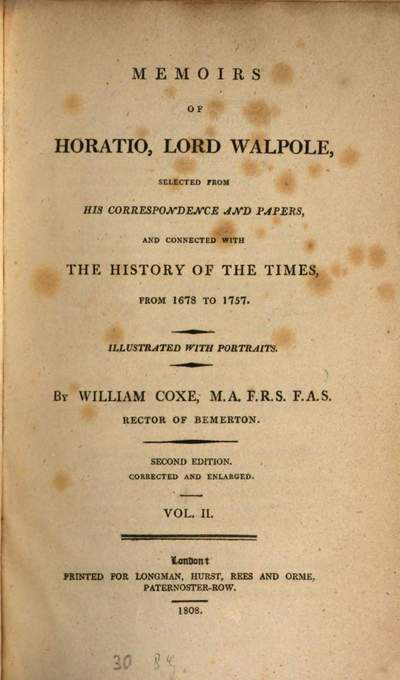 Memoirs of Horatio, Lord Walpole :selected from his correspondence and papers, and connected with the history of the times, from 1678 to 1757. 2