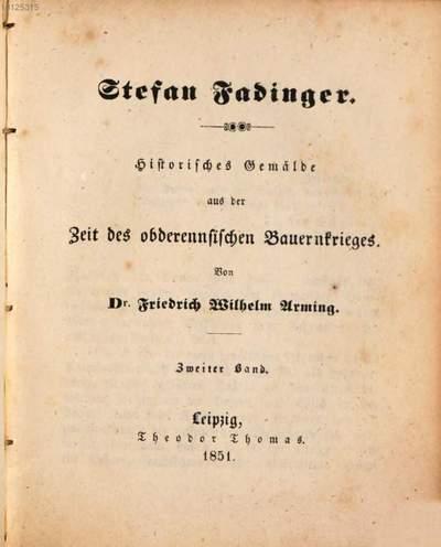 Stefan Fadinger :Historisches Gemälde aus der Zeit des obderennsischen Bauernkrieges. Von Friedrich Wilhelm Arming. 2