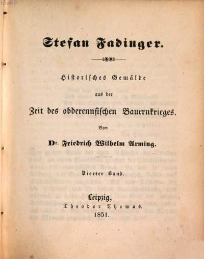 Stefan Fadinger :Historisches Gemälde aus der Zeit des obderennsischen Bauernkrieges. Von Friedrich Wilhelm Arming. 4
