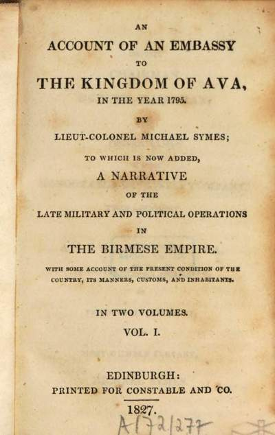 ˜Anœ account of an embassy to the Kingdom of Ava, in the year 1795 :to which is now added, a narrative of the late military and political operations in the Birmese empire ... ; in two volumes. 1