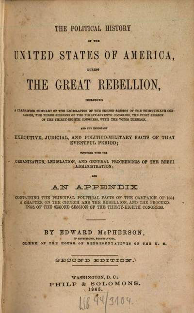 ˜Theœ political history of the United States of America, during the great rebellion, from November 6, 1860, to July 4, 1864 :incl. a classified summary of the legislation of the 2. session of the 36. Congress, the 3 sessions of the 37. Congress, the 1. session of the 38. Congress, with the votes thereon, and the important executive, judicial, and politico-military facts that eventful period ; together with the organization, legislation and general proceedings of the Rebel Administration