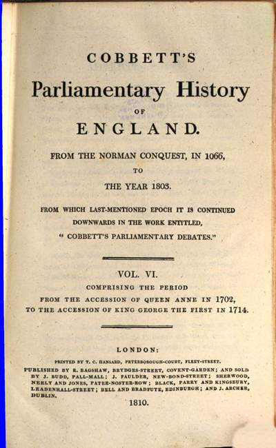Cobbett's parliamentary history of England :from the Norman conquest, in 1066 to the year 1803. 6, Comprising the period from the accession of Queen Anne in 1702, to the accession of King George the first in 1714