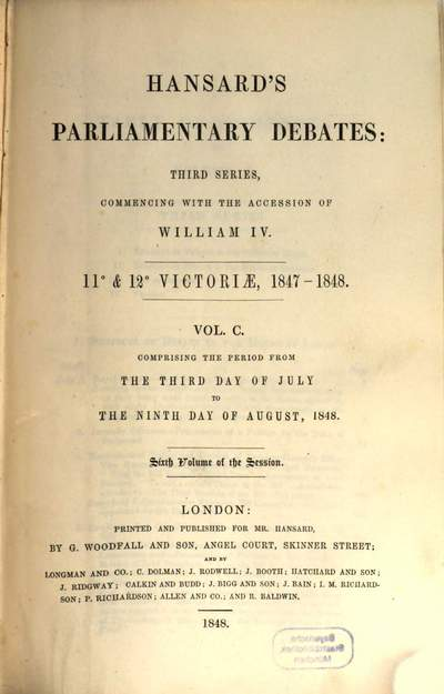 Parliamentary debates :official report ; ... session of the ... Parliament of the United Kingdom of Great Britain and Ireland. 100, 100 = 3.7./9.8. 1848 = 11th Victoriae, Vol. 6