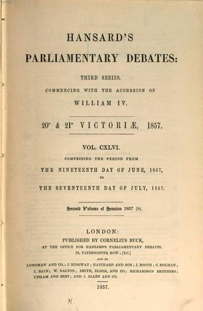 Parliamentary debates :official report ; ... session of the ... Parliament of the United Kingdom of Great Britain and Ireland. 146, 146 = 19.6./17.7. 1857 = 20th Victoriae, Vol. 2