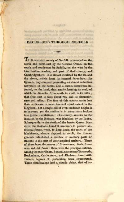 Excursions in the County of Norfolk :comprising a brief historical and topographical delineation of every town and village, together with descriptions of the residences of the nobility and gentry, remains of antiquity, and every other interesting object of curiosity ; forming a complete guide for the traveller and tourist ; in two volumes. 1