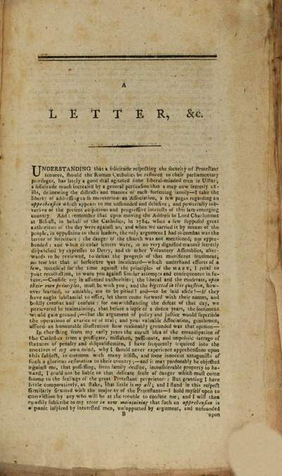 ˜Aœ letter to the societies of united Irishmen of the town of Belfast, upon the subject of certain, apprehensions, which have arisen from a proposed restoration of catholic rights