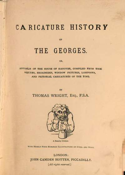 Caricature history of the Georges; or, Annals of the House of Hanover