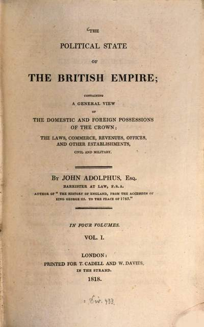 ˜Theœ political state of the British empire, containing a general view of the domestic and foreign possessions of the crown, the laws, commerce, revenues, offices and other establishements, civil and military. 1. XL, 504 S.