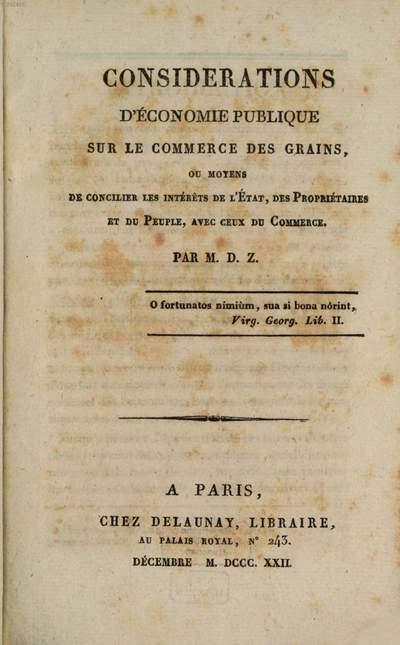 Considérations d'économie publique sur le commerce des grains, ou moyens de concilier les intérêts de l'État, des propriétaires et du peuple, avec ceux du commerce