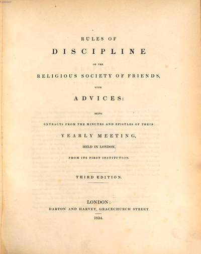 Rules of Discipline of the religious Society of Friends, with Advices :being Extracts from the Minutes and Epistles of their yearly Meeting, held in London, from its first Institution