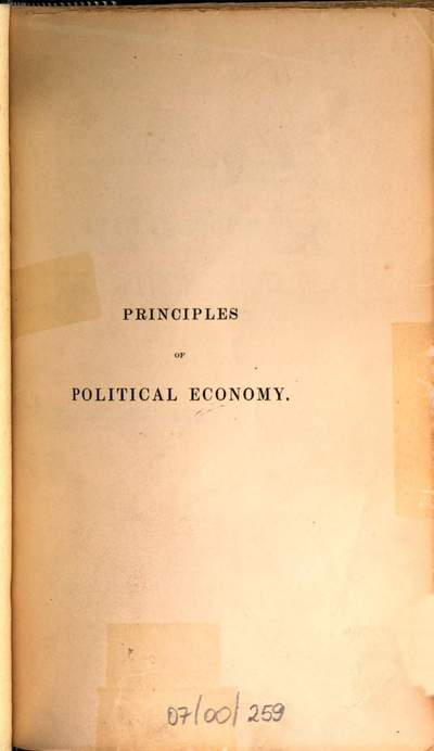 ˜Theœ principles of political economy :with some inquiries respecting their application, and a sketch of the rise and progress of the science