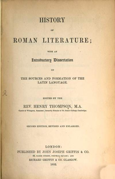 History of Roman Literature :with an introductory Dissertation on the Sources and Formation of the Latin Language