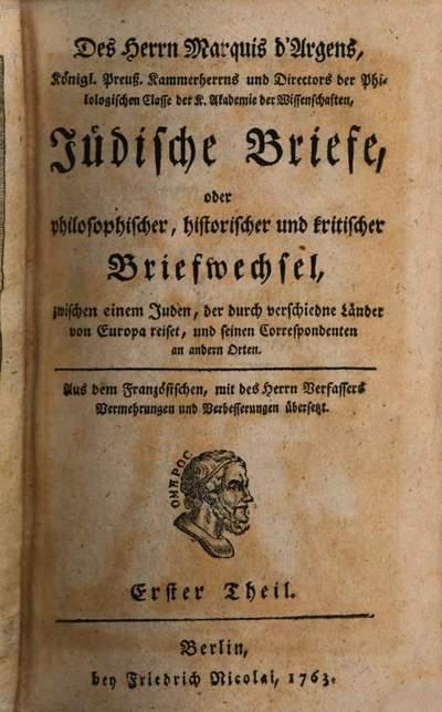 ˜Desœ Herrn d'Argens Jüdische Briefe, oder philosophischer, historischer und kritischer Briefwechsel, zwischen einem Juden, der durch verschiedne Länder von Europa reiset, und seinen Correspondenten an andern Orten. 1