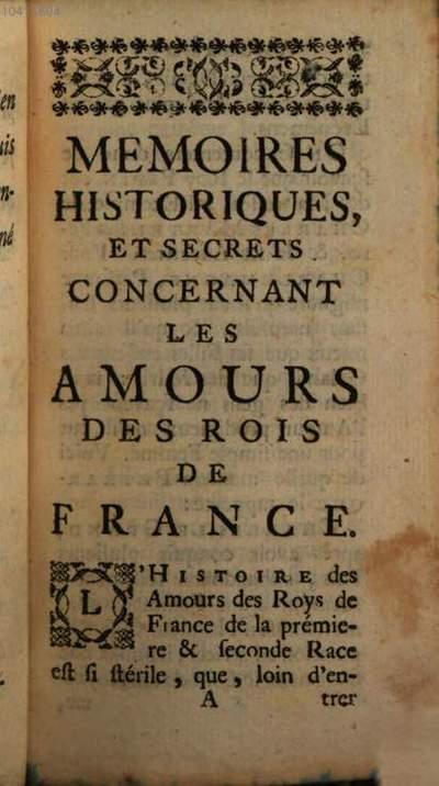 Mémoires historiques et Secrets, concernant les amours des Rois de France