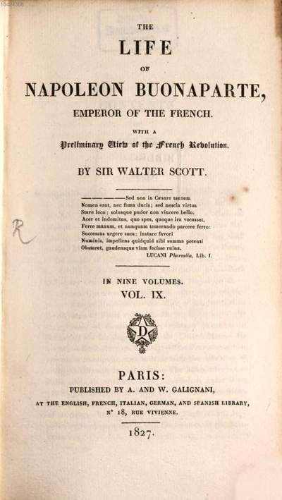 ˜Theœ life of Napoleon Buonaparte, emperor of the French :with a preliminary view of the French revolution ; in nine volumes. 9