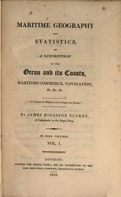 Maritime Geography and Statistics, or a Description of the Ocean and its Coasts, Maritime Commerce, Navigation etc. :in 4 Volumes. 1