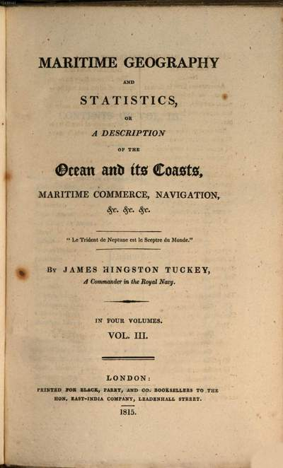 Maritime Geography and Statistics, or a Description of the Ocean and its Coasts, Maritime Commerce, Navigation etc. :in 4 Volumes. 3