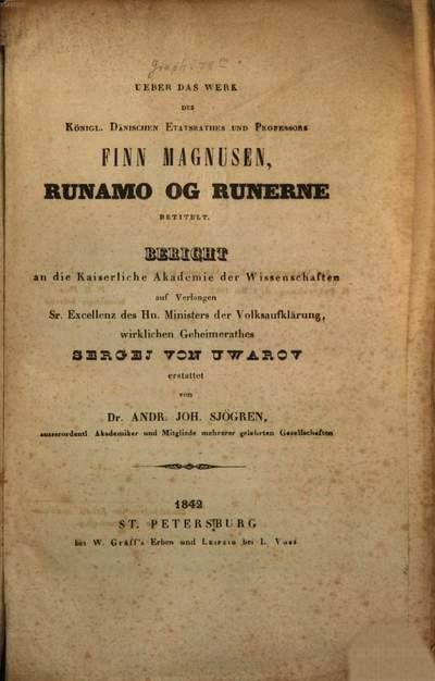 Über das Werk des kön. Dän. Etatsrathes u. Prof. Finn Magnusen, Runamo og Runerne betitelt :Bericht an die Kais. Akademie d. W.