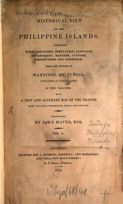 ˜Anœ historical view of the Philippine Islands :exhibiting their Discovery, Population, Language, Goverment, Manners, Customs, Productions and Commerce ; in two Volumes ; with a new and accurate Map of the Islands. 1