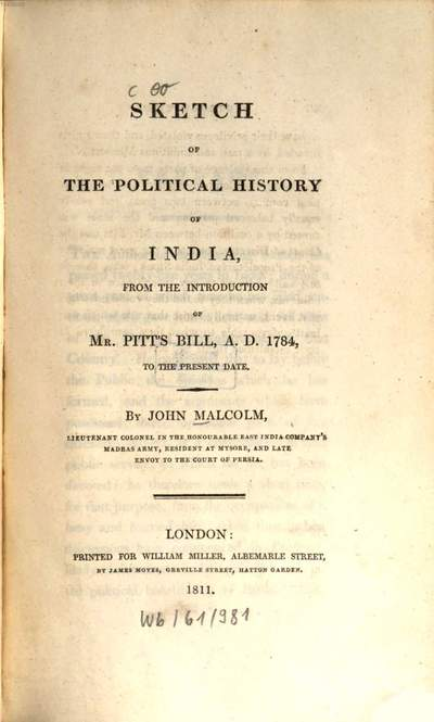 Sketch of the political History of India :from the introduction of Mr. Pitt's Bill, A. D. 1784, to the present date