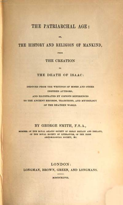 Sacred annals: or, Researches into the history and religion of mankind. 1, ˜Theœ patriarchal age: or the history and religion of mankind from the creation to the death of Isaak ...