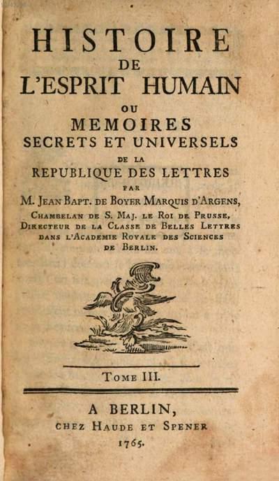 Histoire De L'Esprit Humain Ou Memoires Secrets Et Universels De La Republique Des Lettres. 3