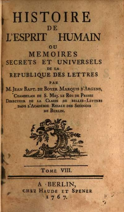 Histoire De L'Esprit Humain Ou Memoires Secrets Et Universels De La Republique Des Lettres. 8