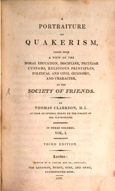 ˜Aœ portraiture of quakerism, taken from a view of the moral education, discipline, peculiar customs, religious principles, political and civil oeconomy, and character, of the society of friends :in three volumes. 1