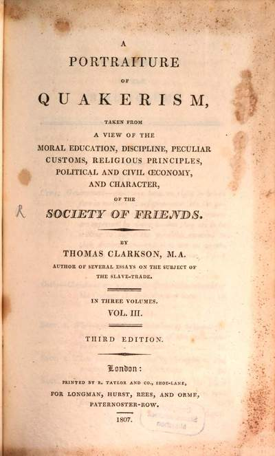 ˜Aœ portraiture of quakerism, taken from a view of the moral education, discipline, peculiar customs, religious principles, political and civil oeconomy, and character, of the society of friends :in three volumes. 3
