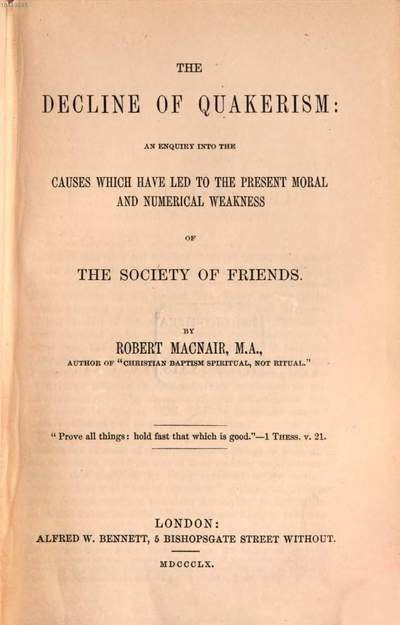 ˜Theœ Decline of Quakerism: an enquiry into the causes which have led to the present moral and numerical weakness of the Society of Friends