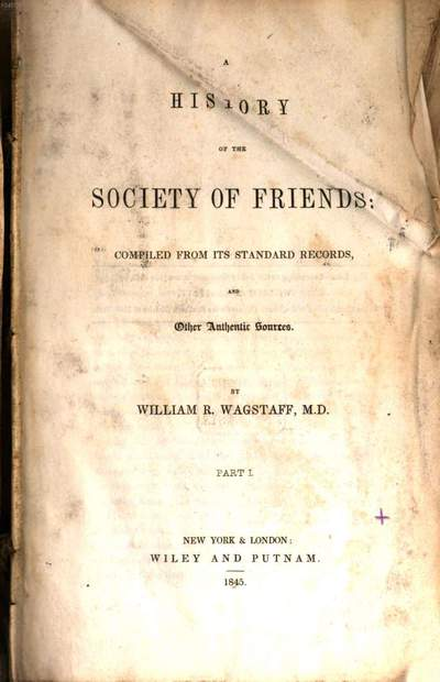 ˜Aœ history of the society of friends :compiled from its standard records, and other authentic sources. 1