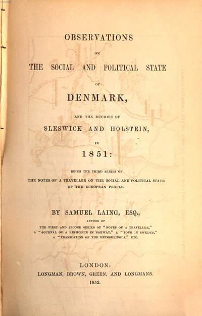 Observations on the social and political state of Denmark, and the duchies of Sleswick and Holstein, in 1851: being the third series of the notes of a Traveller on the social and political state of the european people