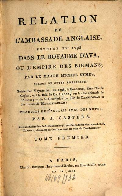 Relation de l'ambassade anglaise, envoyée en 1795 dans le Royaume d'Ava, ou l'Empire des Birmans. Tome Premier