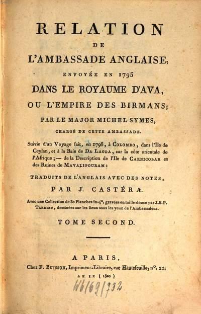 Relation de l'ambassade anglaise, envoyée en 1795 dans le Royaume d'Ava, ou l'Empire des Birmans. Tome Second