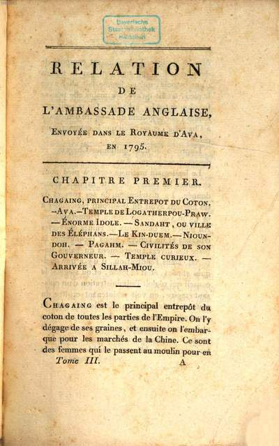 Relation de l'ambassade anglaise, envoyée en 1795 dans le Royaume d'Ava, ou l'Empire des Birmans. Tome Troisiéme