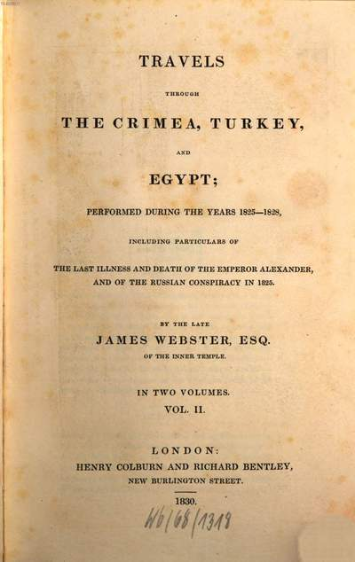 Travels through the Crimea, Turkey and Egypt performed during the years 1825 - 1828 :including particulars of the last illness and death of the Emperor Alexander and of the Russian conspiracy in 1825 ; in two volumes. 2