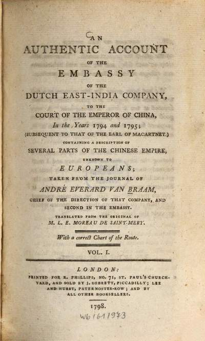 ˜Anœ authentic account of the embassy of the Dutch East-India Company, to the court of the emperor of China, in the years 1794 and 1795 :With a correct chart of the route. 1